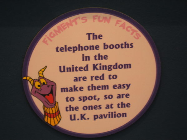 "Figment says, ""The telephone booths in the United Kingdom are red to make them easy to spot, so are the ones in the UK pavilion."""