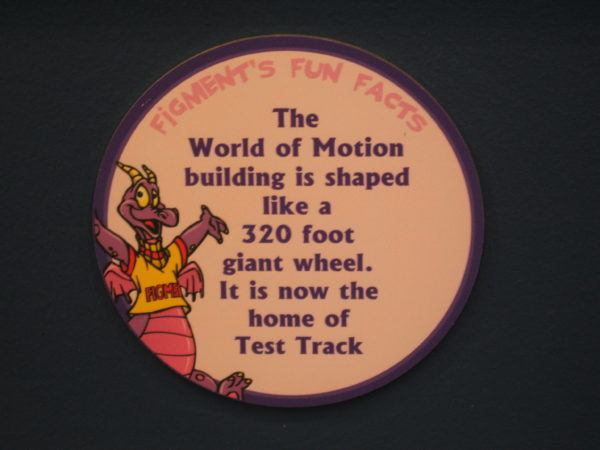 "Figment says, ""The World of Motion building is shaped like a 320 foot giant wheel. It is now the home of Test Track."""