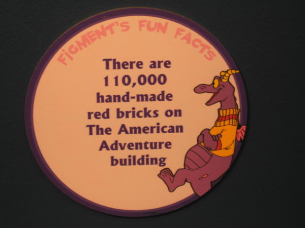 "Figment says, ""There are 110,000 hand-made red bricks on The American Adventure building."""