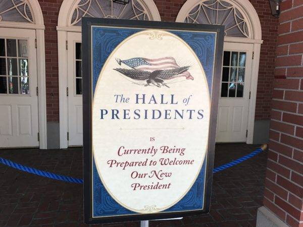 Hall of Presidents - is currently being prepared to welcome our new president. Sign from 2017.